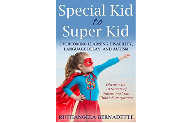 Special Kid to Super Kid: Mum's New Book Exposes Secrets to Helping Children Overcome Autism – and Thrive!