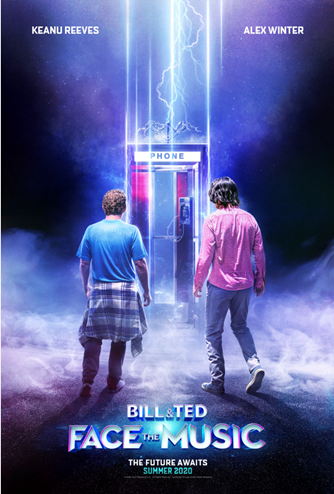 BILL & TED FACE THE MUSIC  | In Theaters August 21, 2020