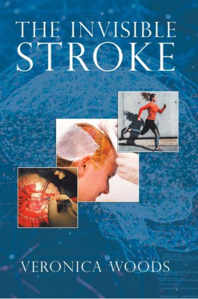 The Invisible Stroke: Doctor's Raw Memoir Chronicles Harrowing Rare Brain Disease, and Miraculous Rehabilitation