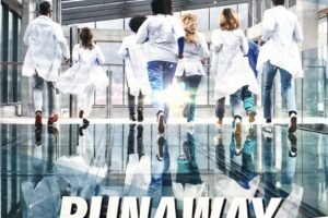 Runaway Medicine: The Failure of the American Healthcare System – Based on a True Story