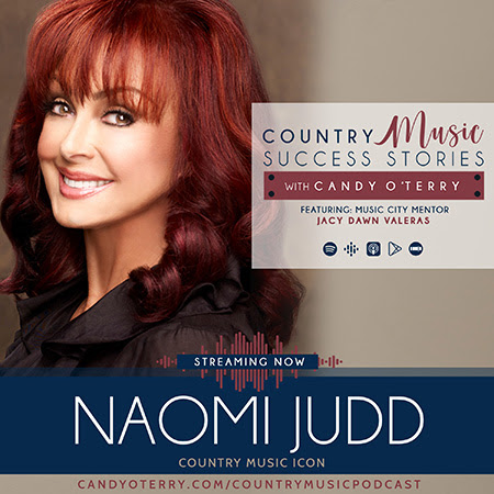 Country Music Success Stories with Candy O'Terry Podcast Launches Debut of Intimate Conversation with Multi – Award Winning Artist, Naomi Judd