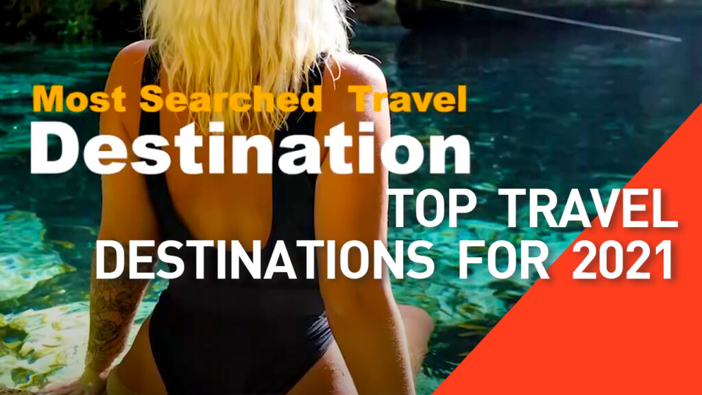 Top Five Searched Travel Destinations for 2021