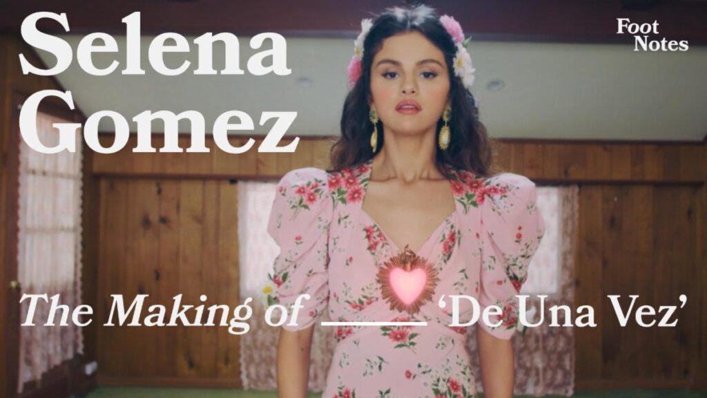 "SELENA GOMEZ GOES BEHIND THE SCENES  ""DE UNA VEZ"" MUSIC VIDEO  EXCLUSIVELY FOR VEVO FOOTNOTES"