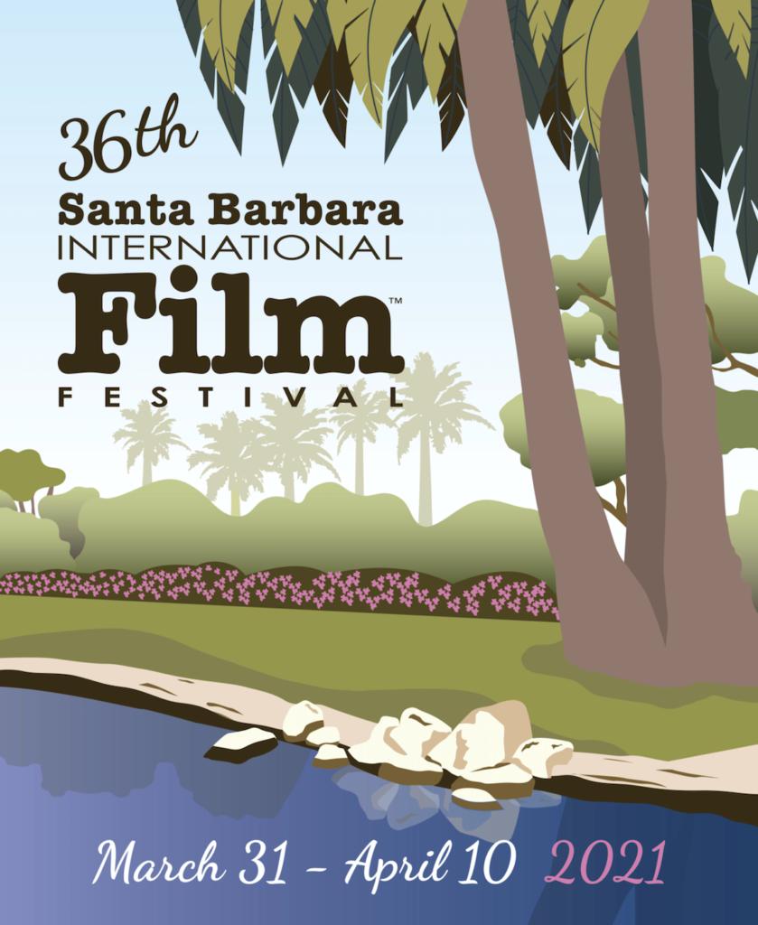 SANTA BARBARA INTERNATIONAL FILM FESTIVAL ANNOUNCES 2021 PLANS