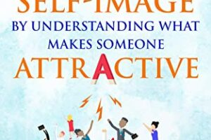 8 Key Traits that Can Attract Others and Boost Your Self-Image