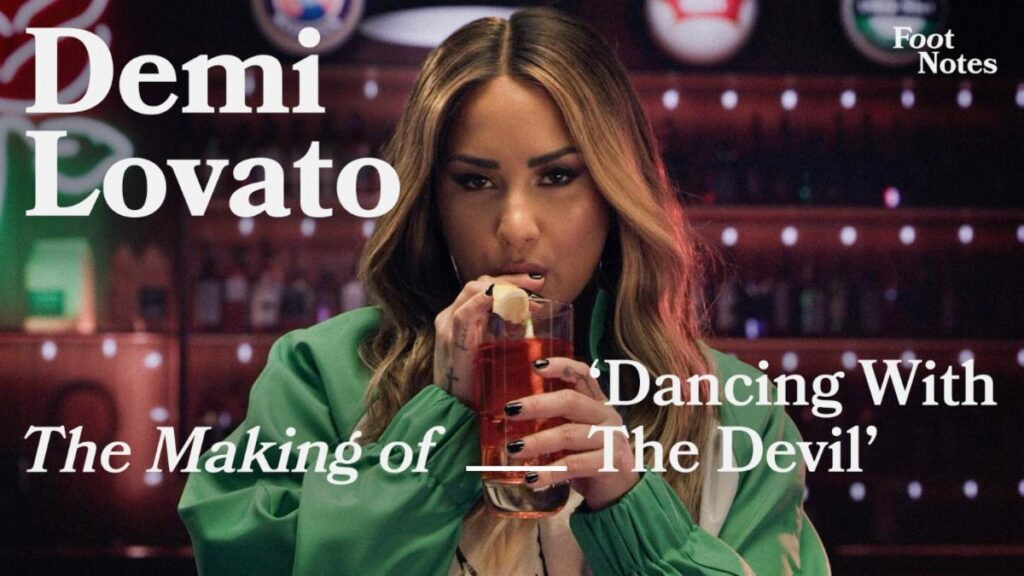 "DEMI LOVATO GOES BEHIND THE SCENES OF ""DANCING WITH THE DEVIL"" MUSIC VIDEO EXCLUSIVELY FOR VEVO FOOTNOTES"