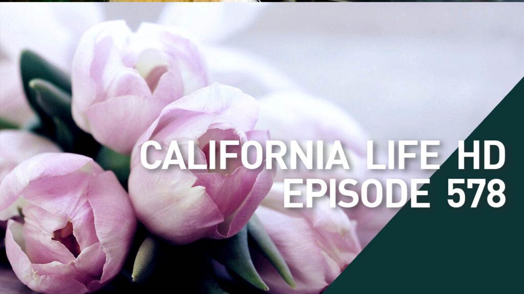 California Life Episode 578