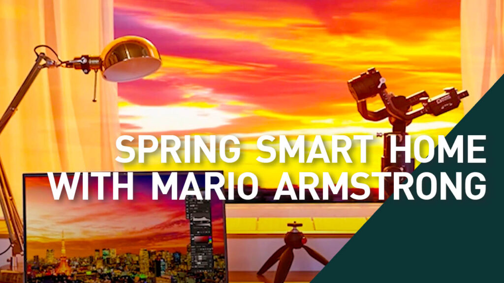 Spring Smart Home Upgrade with Mario Armstrong
