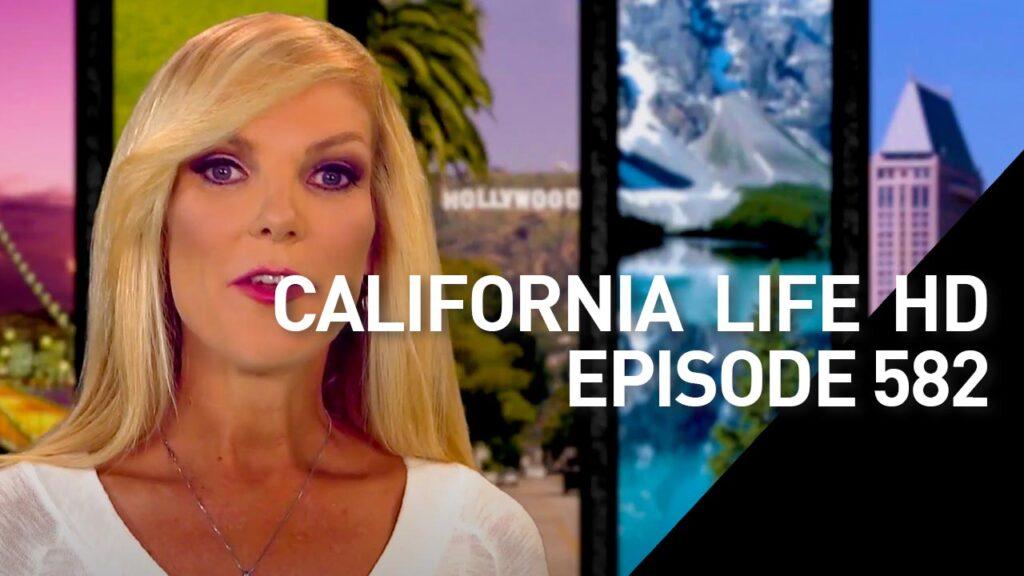 California Life HD Episode 582
