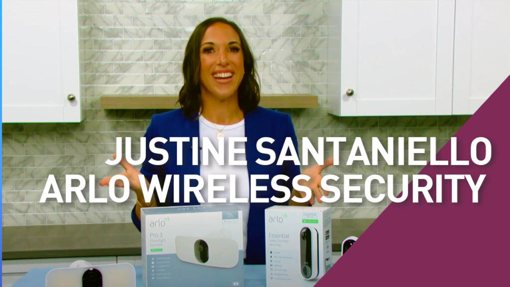 Justine Santaniello Introduces the Arlo Technologies Security Systems