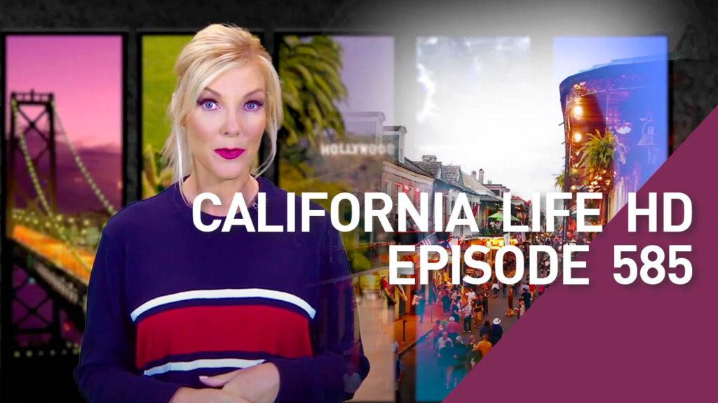 California Life Episode 585