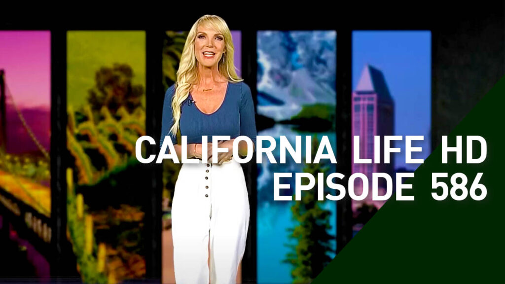 California Life Episode 586
